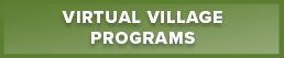 Button taking you to our Virtual Villages program page - join us from anywhere!